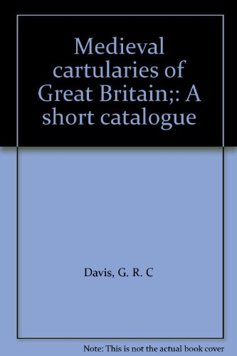 Medieval Cartularies of Great Britain: A Short Catalogue