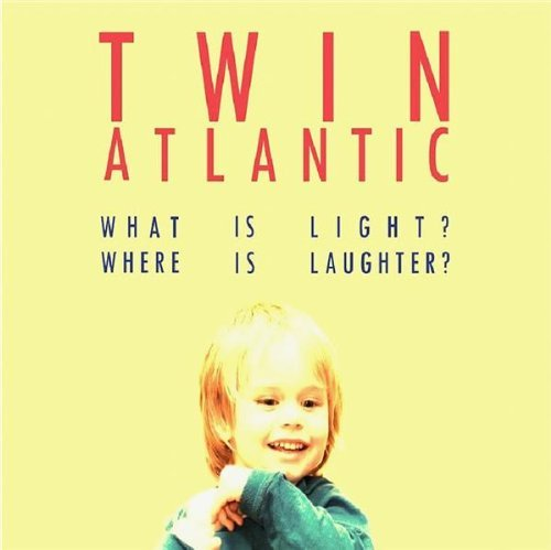 What Is Light? Where Is Laughter? by Twin Atlantic