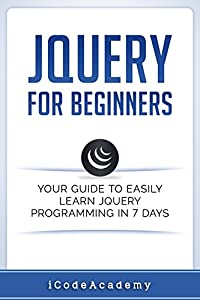 diseño de web gratis: jQuery For Beginners: Your Guide To Easily Learn jQuery Programming in 7 days (E...