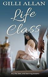 Life Class: Compulsive reading - a stunning novel set in an art class