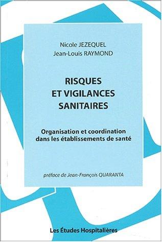 Risques et vigilances sanitaires. Organisation et coordination dans les établissements de santé