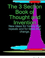 The 3 Section Book of Thought and Invention (English Edition)