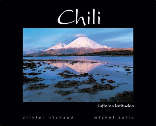 Chili : Infinies latitudes