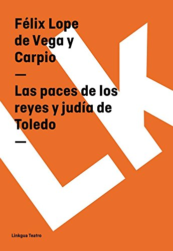 Las paces de los reyes y judía de Toledo (Teatro)