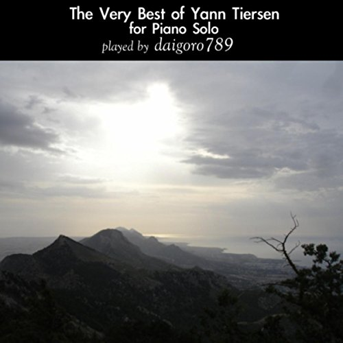 The Very Best of Yann Tiersen for Piano Solo