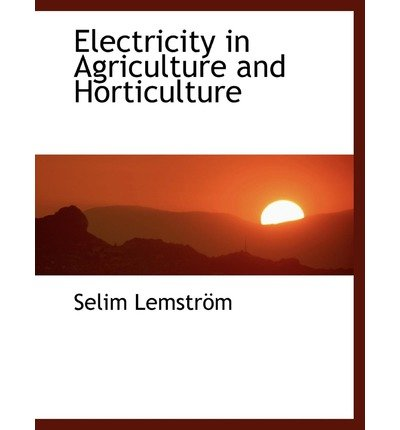 [(Electricity in Agriculture and Horticulture )] [Author: Selim Lemstrapm] [Aug-2008]