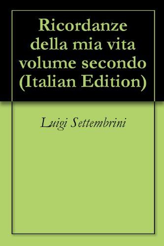 Ricordanze della mia vita volume secondo di Luigi  Settembrini
