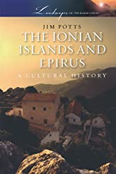 The Ionian Islands & Epirus: A Cultural History (Landscapes Of The Imagination)
