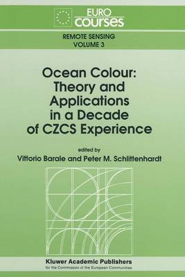 [(Ocean Colour: Theory and Applications in a Decade of CZCS Experience)] [Edited by Vittorio Barale ] published on (November, 2012)