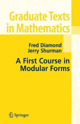 A First Course in Modular Forms (Graduate Texts in Mathematics, Vol. 228) by Diamond, Fred, Shurman, Jerry (2007) Hardcover