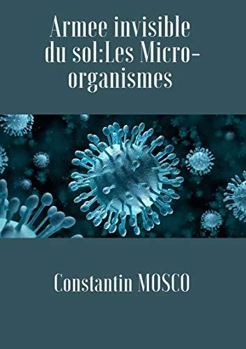Couverture du livre Armée  Invisible du sol: Les Micro-Organismes