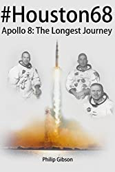#Houston68: Apollo 8 - The Longest Journey (Hashtag Histories)