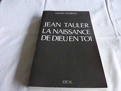 Jean Tauler : la naissance de Dieu en to...