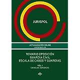 Temario oposición Guardia Civil Escala de cabos y guardias: Vol. I: Ciencias Jurídicas (Derecho - Práctica Jurídica)