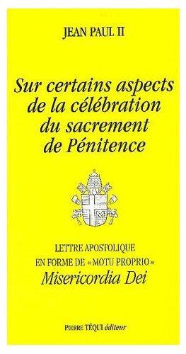 Sur certains aspects de la célébration du sacrement de Pénitence. Lettre apostolique en forme de