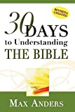[(30 Days to Understanding the Bible)] [By (author) Max Anders] published on (February, 2005)