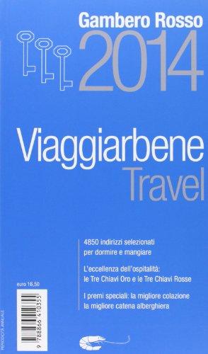 travel-viaggiarbene-del-gambero-rosso-2014-alberghi-agriturismi-bed-breakfast-locande-ristoranti-tra