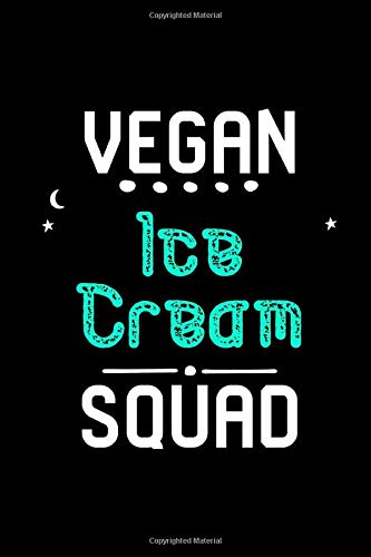 Vegan Ice Cream Squad Funny Organic Flavors Day Quote College Ruled Notebook: Blank Lined Journal