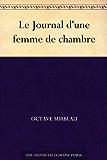 Le Journal d'une femme de chambre (French Edition)