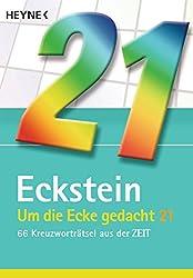 Um die Ecke gedacht 21: 66 Kreuzworträtsel aus der ZEIT