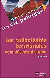 Les collectivités territoriales et la décentralisation - 5e édition
