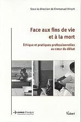Face aux fins de vie et à la mort : Ethique et pratiques professionnelles au coeur du débat
