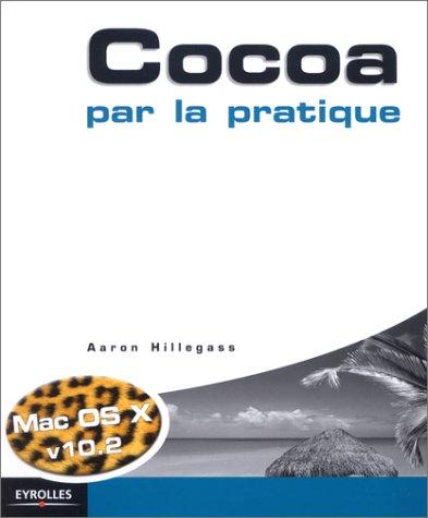Cocoa par la pratique par Aaron Hillegass