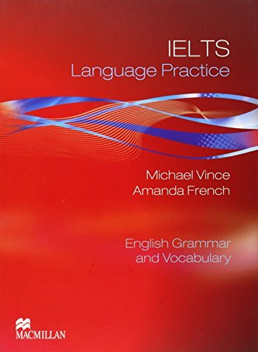 Ielts Language Practice: English Grammar and Vocabulary by Michael Vince (2011-01-01)