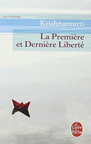 La Premiere Et Derniere Liberte (Le Livre de Poche) par Krishnamurti