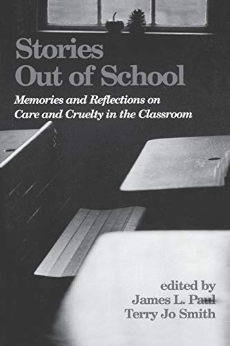 l: Memories and Reflections on Care and Cruelty in the Classroom (Contemporary Studies in Social and Policy Issues in Education) ()