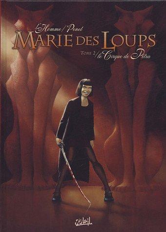 Marie des Loups, Tome 2 : Le Cirque de Pétra