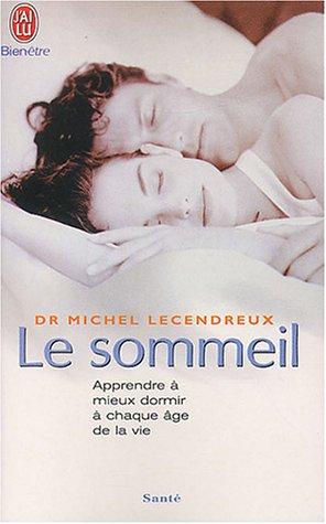 Le sommeil : Apprendre à mieux dormir à chaque âge de la vie par Dr Michel Lecendreux