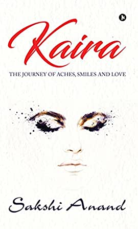 Kaira : The Journey of Aches, Smiles and Love