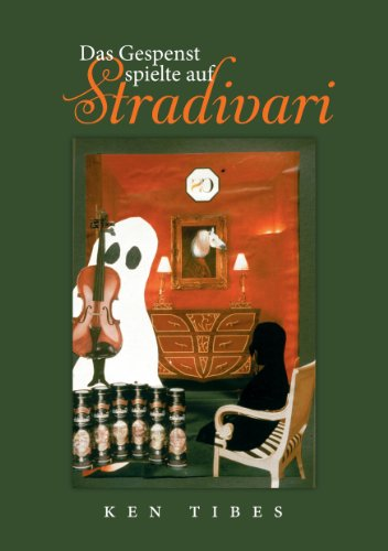 Das Gespenst Spielte Auf Stradivari (German Edition)