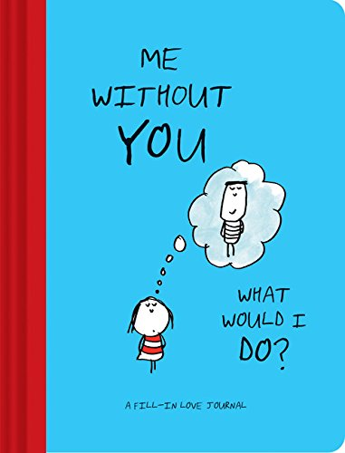 Download [PDF] Me Without You, What Would I Do?: A Fill-In