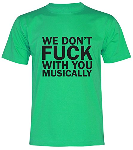 PALLAS Unisex's We Don't With You Musically T-Shirt Green