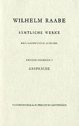 Sämtliche Werke. Bände 1-20 und Ergänzungs-Bände 1-5: Sämtliche Werke: Raabe, Wilhelm, Erg.-Bd.4 : Gespräche: Erg.-Bd 4