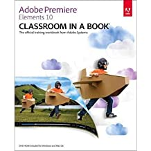 (Adobe Premiere Elements 10 Classroom in a Book: The Official Training Workbook from Adobe Systems [With DVD ROM]) BY (Adobe Press) on 2011