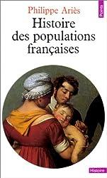 Histoire des populations françaises et de leurs attitudes devant la vie depuis le XVIIIe siècle (Points Histoire)