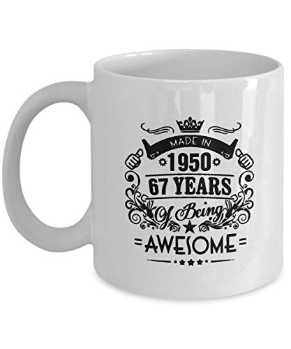 Happy Birthday Mugs - Made in 1950 67 Years of Being Awsome Coffee Mugs - 67th Birthday Gifts idea for Men, Women, Dad, Mom, Grandpa - Best Funny, Inspirational Gift - 11oz Tea cup White