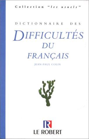 Dictionnaire DES Difficultes Du Francais par Jean-Paul Colin