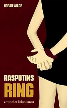 Rasputins Ring - Erotischer Liebesroman von [Wilde, Norah]