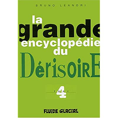 La Grande Encyclopedie Du Derisoire Tome 4 Pdf Download