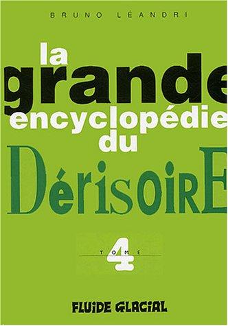 La Grande Encyclopédie du Dérisoire, tome 4