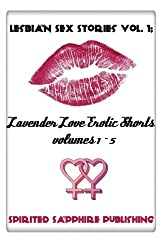 Lesbian Sex Stories Vol. 1: Lavender Love Erotic Shorts Volumes 1-5: Lesbian Sex Stories - Lesbian Erotica: Volume 8