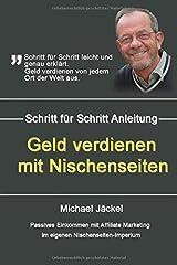 Geld verdienen mit Nischenseiten Passives Einkommen mit Affiliate Marketing im eigenen Nischenseiten-Imperium Taschenbuch