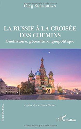 la-russie-a-la-croisee-des-chemins-geohistoire-geoculture-geopolitique-inter-national