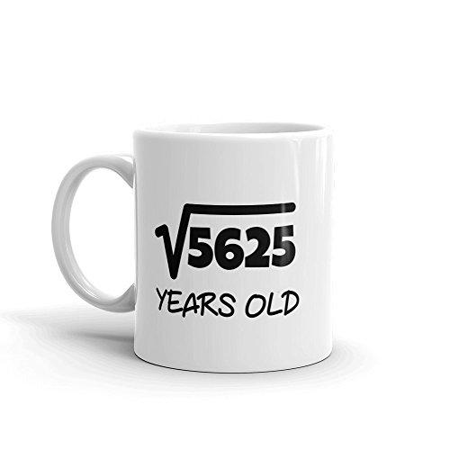 Einzigartiges Keramik Kaffee Becher/Tasse (11Oz)-Square Root Of 5625: 75. Geburtstag 75Seventy Five Jahre alt Tasse