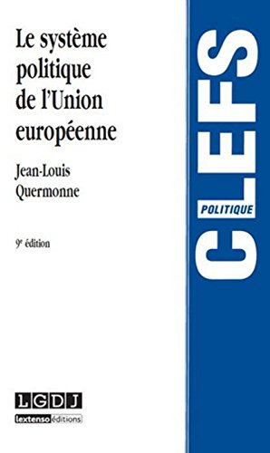Le Systme politique de l'Union europenne, 9me Ed.