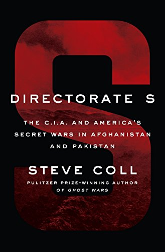 Directorate S: The C.I.A. and America's Secret Wars in Afghanistan and Pakistan: Premio National Book Critics Circle de no ficción 2018